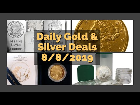 Daily Gold & Silver Deals 8/8/2019