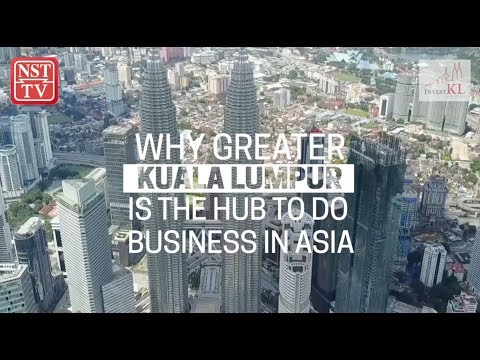 Why Greater KL is the hub to do business in Asia