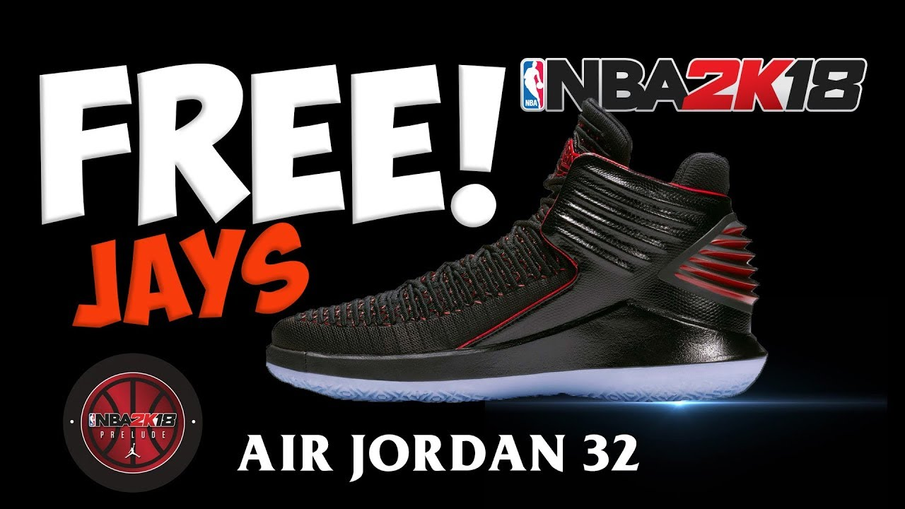 FREE Jordans NBA 2K18 Prelude: How to get a free pair of Air Jordan 32's  for NBA 2k18