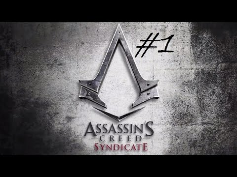 THE HYPE IS REAL - Assassin's Creed Syndicate #1