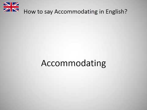 How to say Accommodating in English?