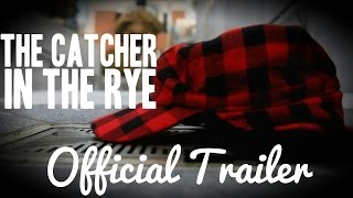 The Catcher in the Rye - Official Trailer