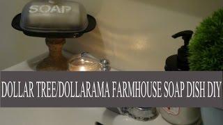 DOLLAR TREE  FARMHOUSE SOAP DISH DIY