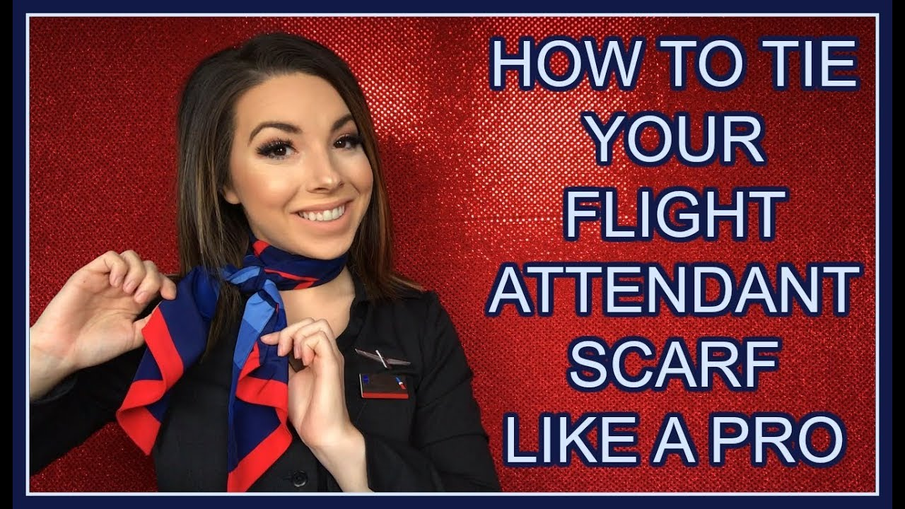 How To Tie Your Flight Attendant Scarf Like A Pro Youtube - Neck Scarf Air Hostess