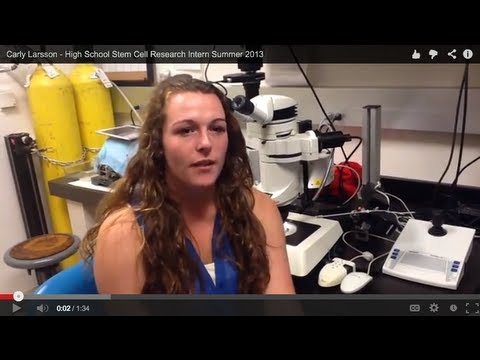 Carly Larsson - High School Stem Cell Research Intern Summer 2013
