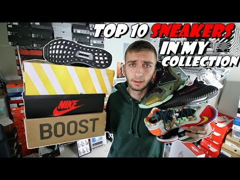 TOP 10 SNEAKERS IN MY ENTIRE SNEAKER COLLECTION 2017!!!