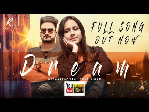Dream (Official Video) | Karandeep Kaur | Anny Singh | Iqbal Bandesha | Latest Song 2018