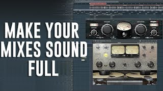 HOW TO MAKE YOUR MIXES SOUND FULL