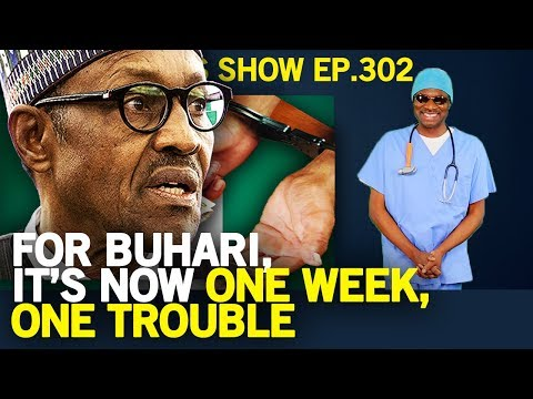 Dr. Damages Show – Episode 302: For Buhari, it's now One Week, One Trouble