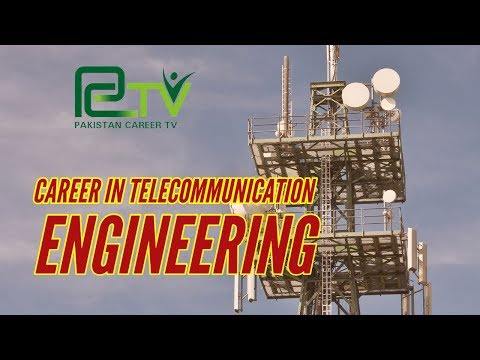 Career In Telecommunication Engineering   Pakistan Career TV  