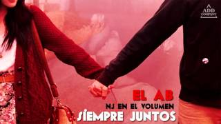 Siempre Juntos - EL AB (Prod. Nj en el Volumen)