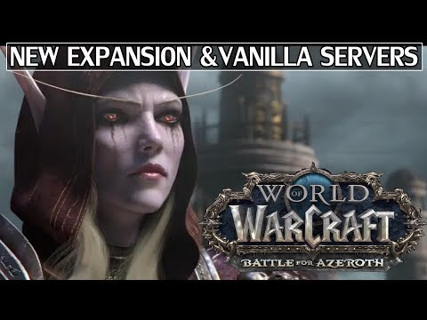 New WoW Expansion: Battle For Azeroth & Official Vanilla Servers!