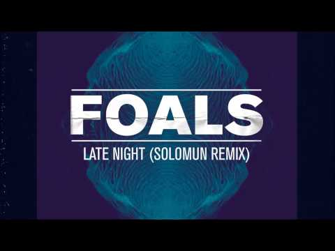 Foals - Late Night (Solomun Remix)