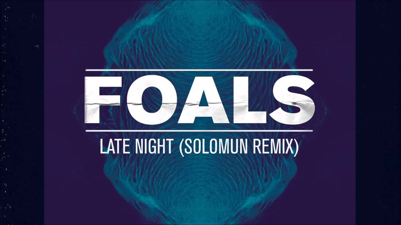 Foals - Late Night [Solomun Remix] (Official Audio)