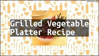 Recipe Grilled Vegetable Platter Recipe