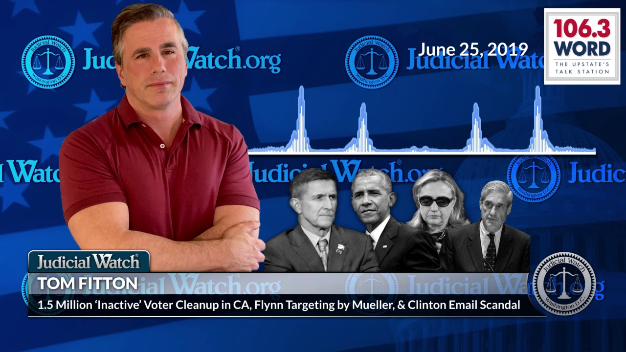 Judicial Watch Fitton: 1.5 Million Voter Cleanup in CA, Flynn Targeting by Mueller, & Clinton Em