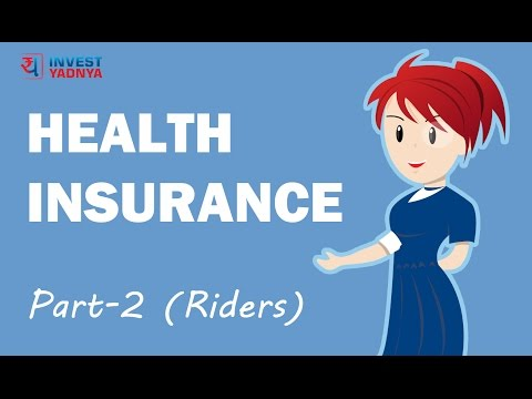 Health Insurance Protection Plans | Health Insurance - Part 2 (Riders) | Health Insurance Basics