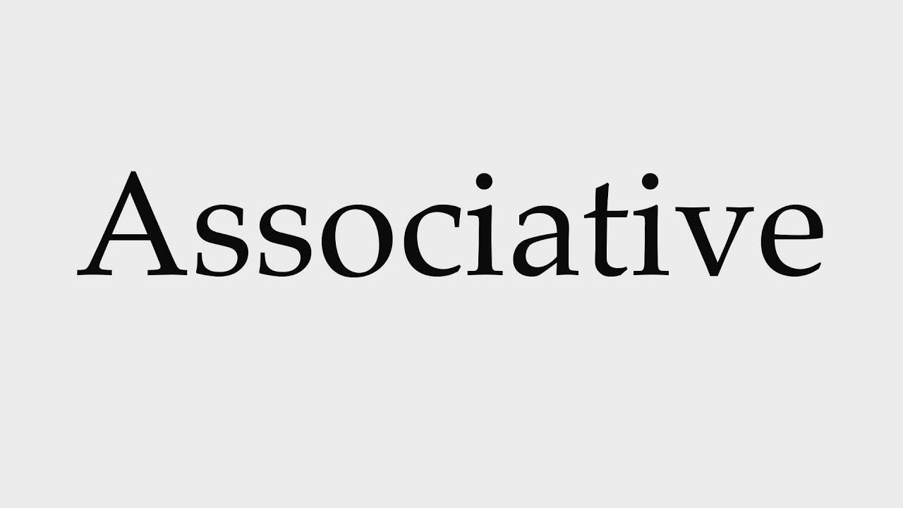 How to Pronounce Associative