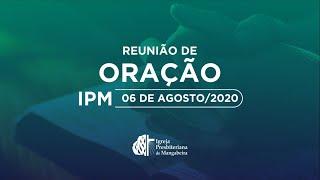 Reunião de Oração - IPB Mangabeira - 06/08/2020