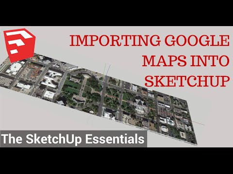 Importing Google Maps Into Sketchup Models The Sketchup Essentials 8 Youtube