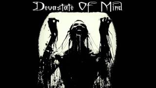 Devastate Of Mind - Hellbound For Daisies