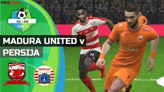 MADURA UNITED vs PERSIJA - Gojek Liga 1 | PES 2017 PC Gameplay 720p60
