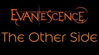 Evanescence - The Other Side Lyrics (Evanescence)