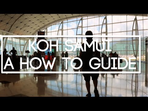 KOH SAMUI - A HOW TO GUIDE