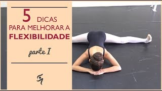 5 Exercícios para melhorar a flexibilidade - Parte I