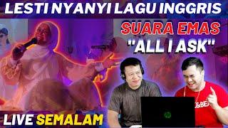 "Download TERBARU SEMALAM! LESTI NYANYI LAGU BARAT ""ALL I ASK"" MASYAALLAH SUARA EMASNYA MENGGELEGAR REACTION"