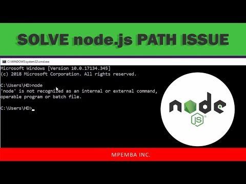 SOLVED: Node Is Not Recognized As An Internal Or External Command Node.js