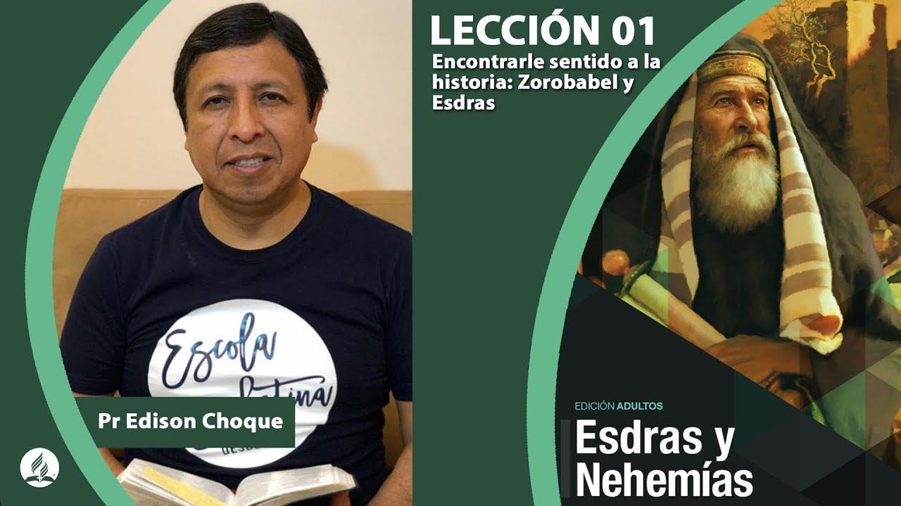 Repaso Leccion 01 - Encontrarle sentido a la historia: Zorobabel y Esdras | 4to Trim / 2019