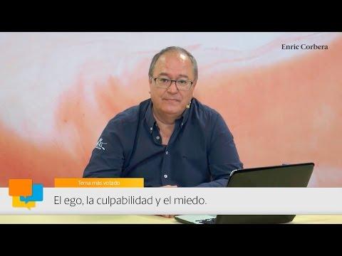 Enric más cerca: El ego, la culpabilidad y el miedo - Enric Corbera