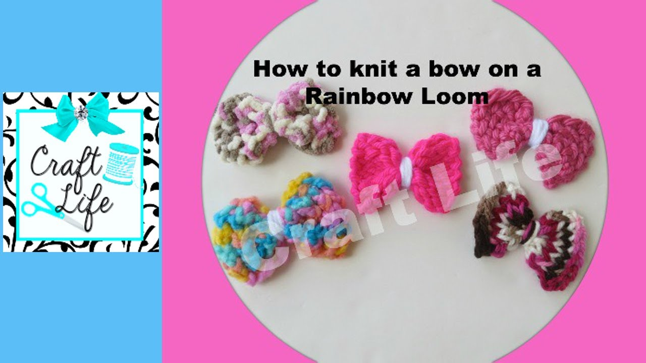 Rainbow Loom Knitting Patterns : Craft Life ~ How to Knit a Bow on a Rainbow Loom - YouTube