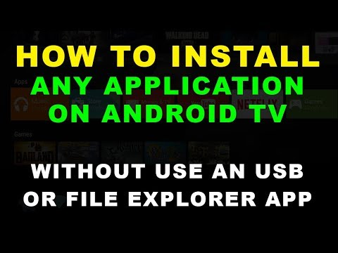 How To Install ANY APP On Android TV Without Use USB Or File Explored APP (Update November 2018)
