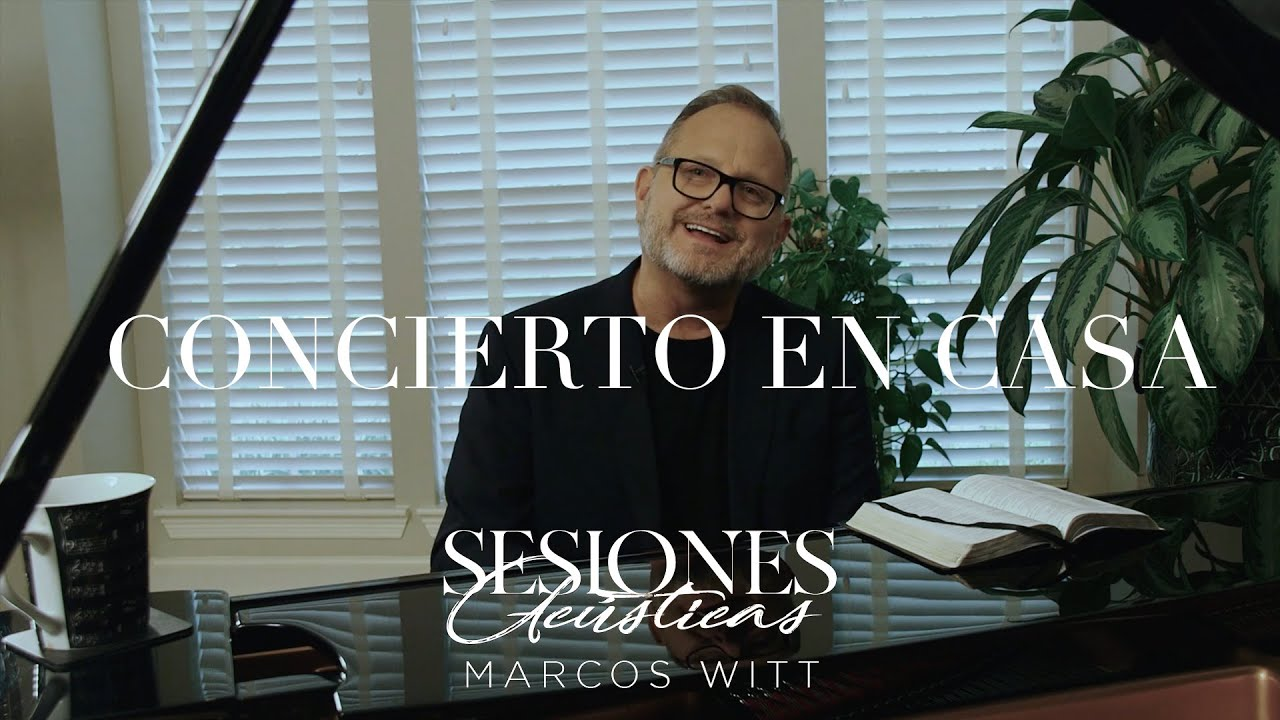Marcos Witt - Sesiones Acústicas   Concierto en Casa