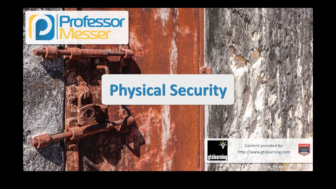 Physical Security - CompTIA Security+ SY0-401: 2.7