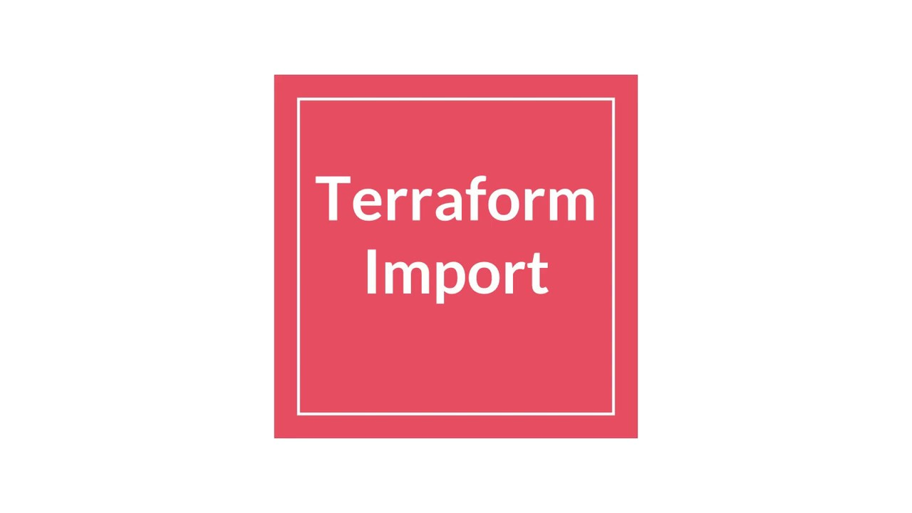 Terraform Import | Terraform Import State | Terraform Tutorial