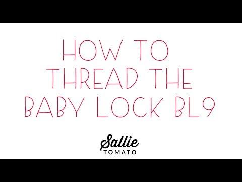Thread the Baby Lock BL9