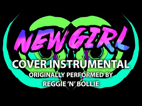 New Girl (Cover Instrumental) [In the Style of Reggie 'N' Bollie]