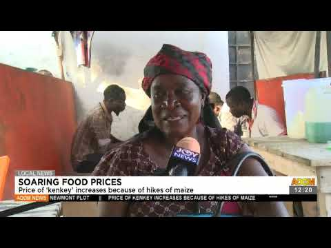 Soaring Food Prices: Price of 'Kenkey' increases because of hikes of maize- Adom TV (19-7-21)