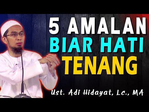5 Amalan Biar Hati Tenang | Ustad Adi Hidayat, Lc., MA
