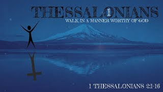 Walk in a Manner Worthy of God - 1 Thessalonians 2