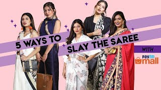 5 Ways To Slay The Saree With Paytm Mall