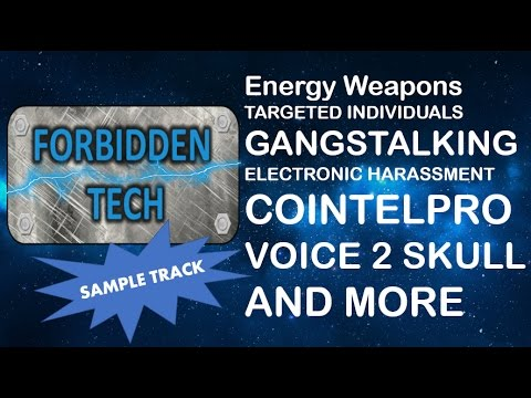 Forbidden Tech Sample Energy Weapons v2k Electronic Harassment Gangstalking  Targeted Individuals