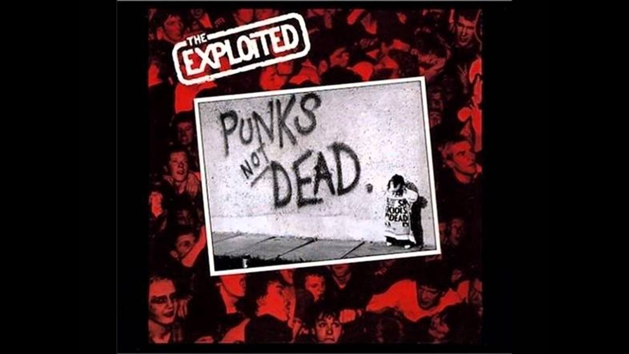 The Exploited Punks Not Dead Youtube