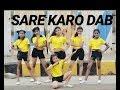 Sare Karo Dab | Raftaar | Sonu Kakkar | Muhfaad | Choreography | SPINZA DANCE ACADEMY