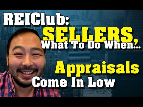 Sellers: What To Do When Your Real Estate Property Appraisal Comes In Low - REIClub.com