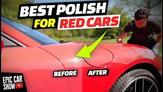 Best Car Polish for Faded Red Cars? How to make Red Paint Glossy