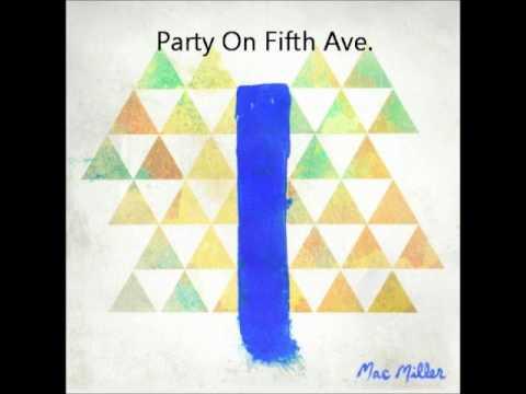 Party on fifth ave - Mac Miller (Blue Slide Park) Lyrics